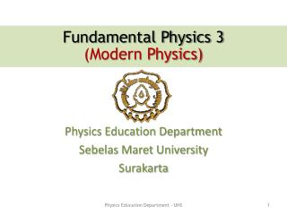Physics Education Department  Sebelas Maret University Surakarta