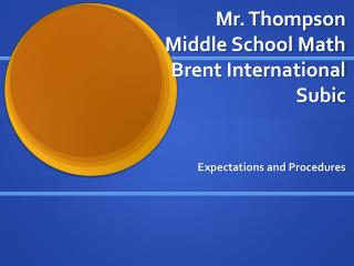 Mr. Thompson  Middle School Math  Brent International Subic