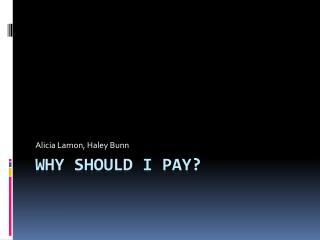 Why should I pay?