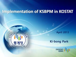 Implementation of KSBPM in KOSTAT