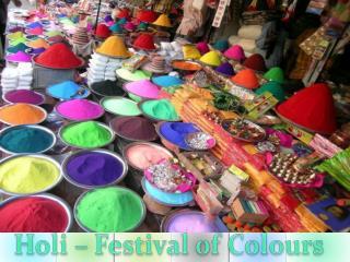 Holi  – Festival of  Colours