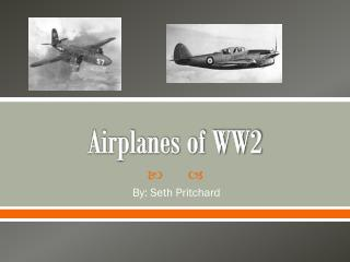 Airplanes of WW2