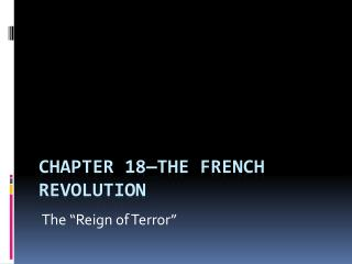 Chapter 18—The  french  revolution