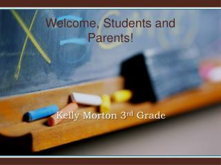 Kelly Morton 3 rd Grade