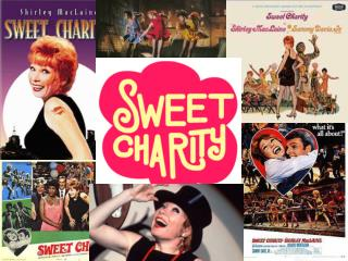 A sneak peak of  SWEET CHARITY