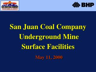 San Juan Coal Company  Underground Mine Surface Facilities May 11, 2000