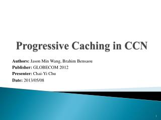 Progressive Caching in CCN
