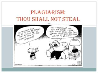 Plagiarism: Thou Shall not steal