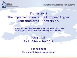 Trends 2015 The implementation of the European Higher Education Area – 15 years on.