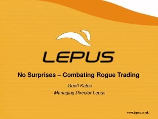 No Surprises – Combating Rogue Trading