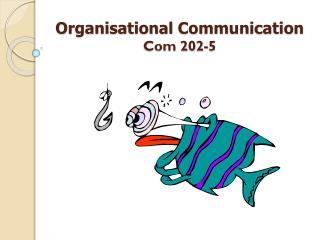 Organisational Communication Com 202-5