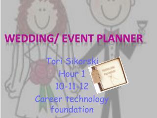 Tori Sikorski Hour 1 10-11-12 Career technology foundation