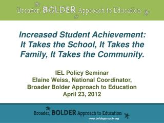 Increased  Student Achievement:  It Takes the School, It Takes the Family, It Takes the Community.