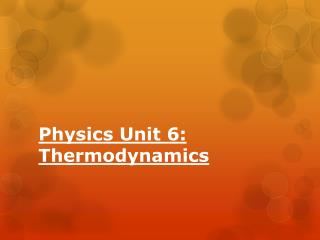 Physics Unit 6: Thermodynamics