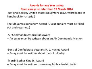 Awards for any Year cadet:   Need essays no later than 17 March 2014