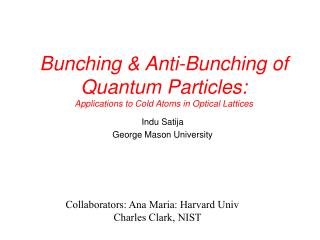 Bunching & Anti-Bunching of Quantum Particles: Applications to Cold Atoms in Optical Lattices