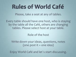 Rules of World  Café