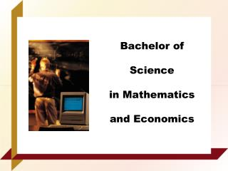 Bachelor of Science  in Mathematics and Economics