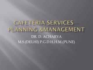 CAFETERIA SERVICES—PLANNING &MANAGEMENT