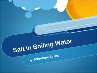 Salt in Boiling Water