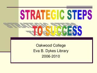 Oakwood College Eva B. Dykes Library 2006-2010