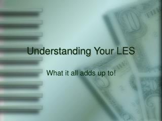 Understanding Your LES