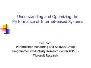 Understanding and Optimizing the Performance of Internet-based Systems