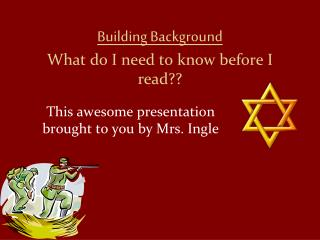 Building Background What do I need to know before I read??
