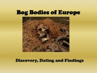 Bog Bodies of Europe