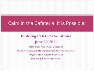 Calm in the Cafeteria: It is Possible!
