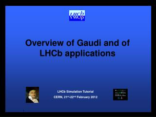 Overview of  Gaudi and of LHCb  applications