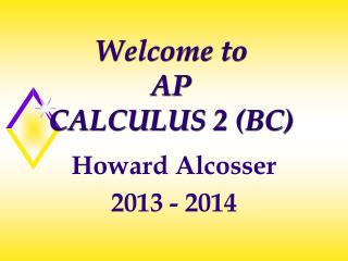 Welcome to  AP CALCULUS 2 (BC)