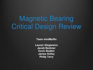 Magnetic Bearing  Critical  Design Review