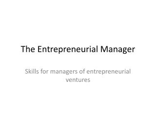 The Entrepreneurial Manager