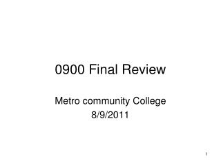 0900 Final Review