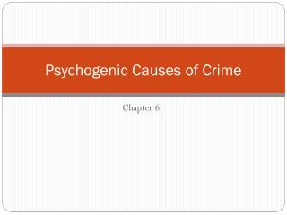 Psychogenic Causes of Crime