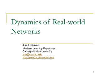 Dynamics of Real-world Networks