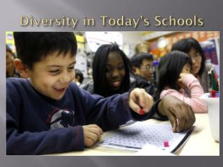 Diversity in Today's Schools