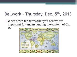 Bellwork  – Thursday, Dec. 5 th , 2013