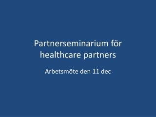 Partnerseminarium för healthcare partners