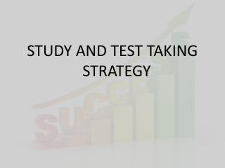 STUDY AND TEST TAKING STRATEGY