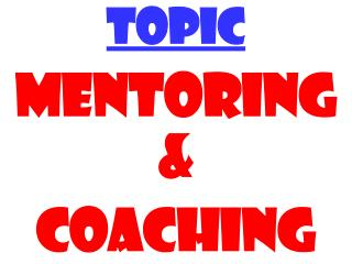 TOPIC MENTORING & COACHING