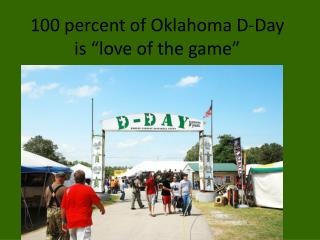 "100 percent of Oklahoma D-Day is ""love of the game"""