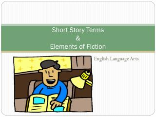 Short Story Terms  &  Elements of Fiction