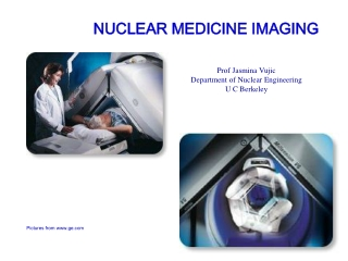NUCLEAR MEDICINE IMAGING Pictures from www.ge.com