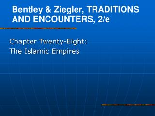 Chapter Twenty-Eight: The Islamic Empires
