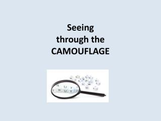 Seeing  through the  CAMOUFLAGE