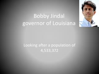 Bobby Jindal governor of Louisiana