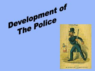 Development of The Police