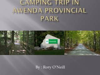 Camping Trip in  Awenda  provincial park